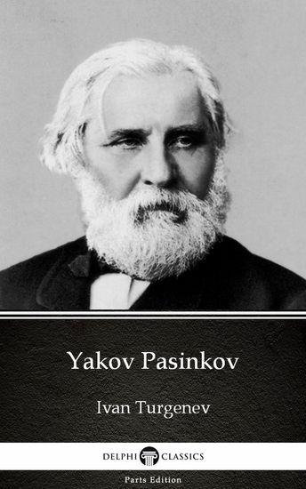 Yakov Pasinkov by Ivan Turgenev - Delphi Classics (Illustrated) - cover