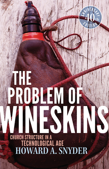 The Problem of Wineskins - Church Structure In a Technological Age - cover