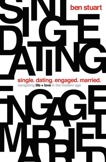 Single Dating Engaged Married - Navigating Life and Love in the Modern Age - cover
