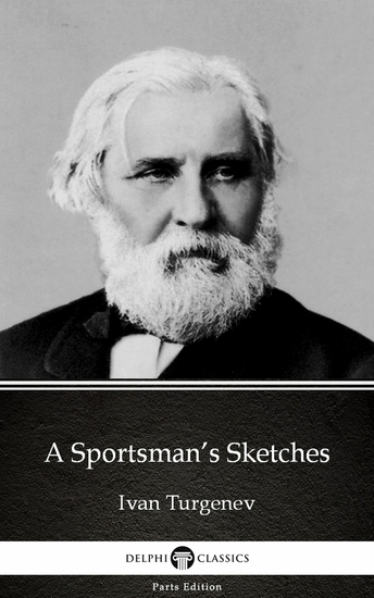 A Sportsman's Sketches by Ivan Turgenev - Delphi Classics (Illustrated) - cover