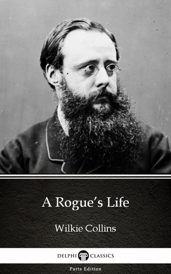A Rogue's Life by Wilkie Collins - Delphi Classics (Illustrated) - cover