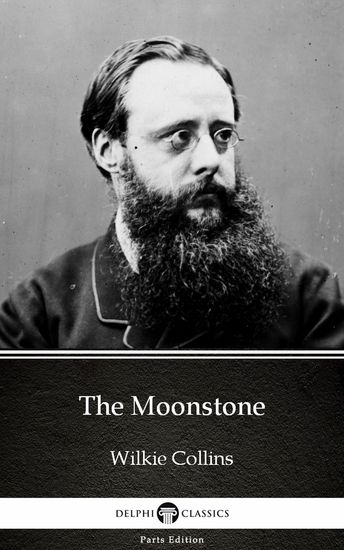 The Moonstone by Wilkie Collins - Delphi Classics (Illustrated) - cover
