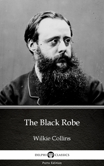 The Black Robe by Wilkie Collins - Delphi Classics (Illustrated) - cover