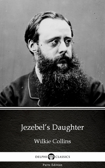 Jezebel's Daughter by Wilkie Collins - Delphi Classics (Illustrated) - cover