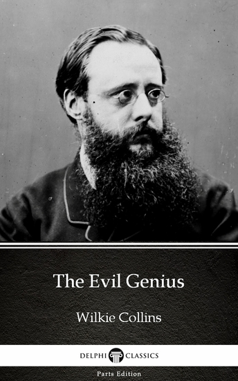 The Evil Genius by Wilkie Collins - Delphi Classics (Illustrated) - cover