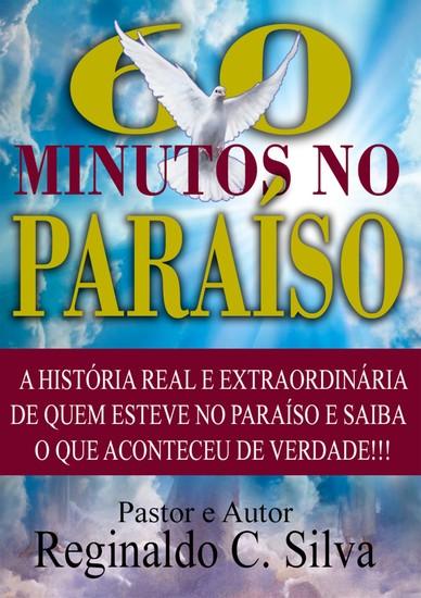 Os 60 Minutos No Paraíso - A Historia Real E Extrodinaria De Quem Esteve No Paraíso E Saiba O Que Aconteceu De Verdade!!! - cover
