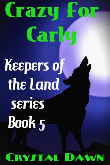 Crazy For Carly - Keepers of the Land #5 - cover