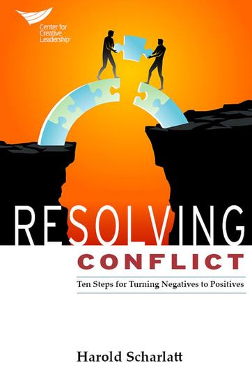 Resolving Conflict: Ten Steps for Turning Negatives into Positives - cover