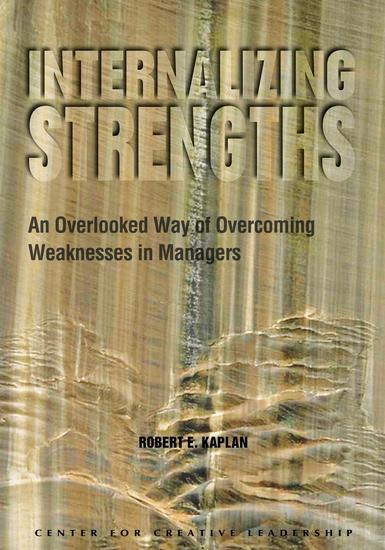 Internalizing Strengths: An Overlooked Way of Overcoming Weaknesses in Managers - cover