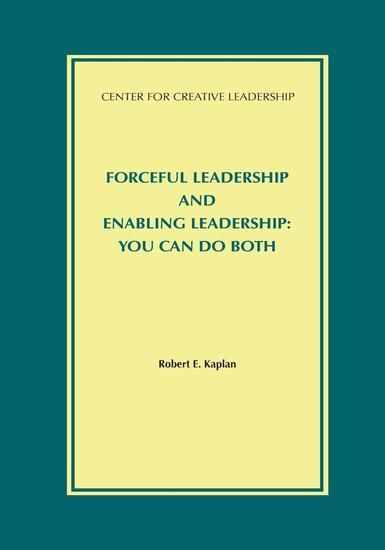 Forceful Leadership and Enabling Leadership: You Can Do Both - cover