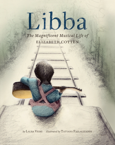Libba - The Magnificent Musical Life of Elizabeth Cotten - cover