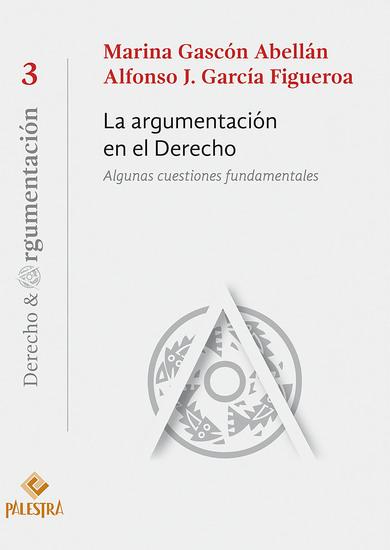 La argumentación en el Derecho - Algunas cuestiones fundamentales - cover