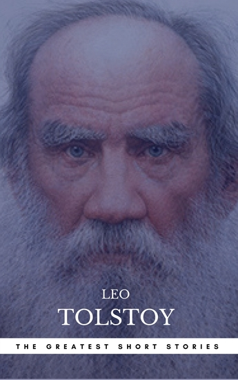 The Greatest Short Stories of Leo Tolstoy - cover