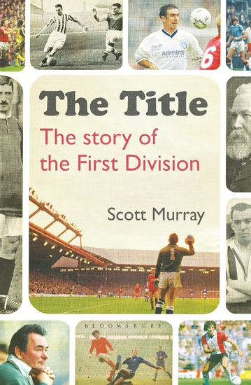 The Title - The Story of the First Division - cover