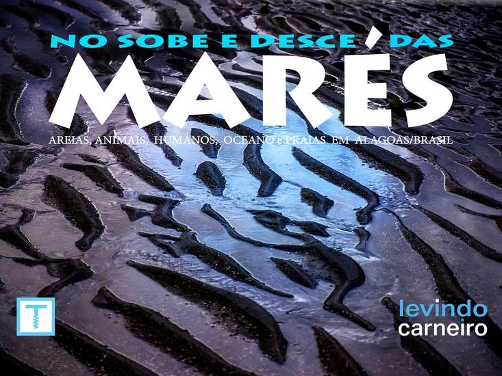 No Sobe e Desce das Marés - Areias animais humanos oceano e praias em Alagoas-Brasil - cover