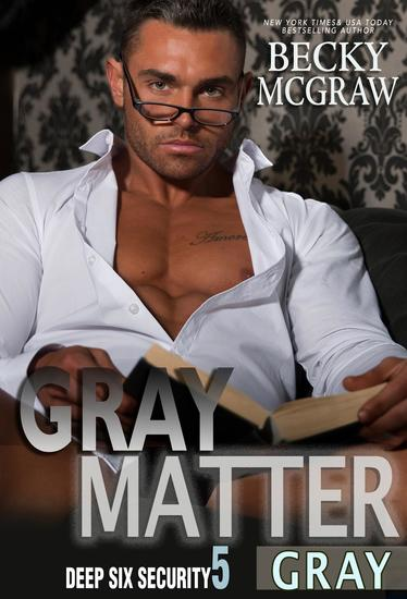 Gray Matter - Deep Six Security Series #5 - cover