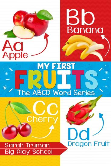 My First Fruits - The ABCD Word Series - ABCD Word Series #3 - cover