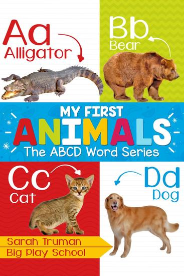 My First Animals - The ABCD Word Series - ABCD Word Series #1 - cover