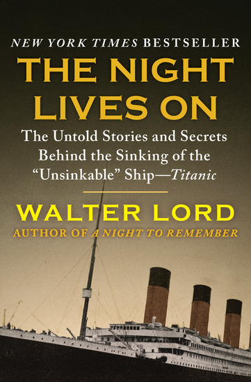 "The Night Lives On - The Untold Stories and Secrets Behind the Sinking of the ""Unsinkable"" Ship—Titanic - cover"