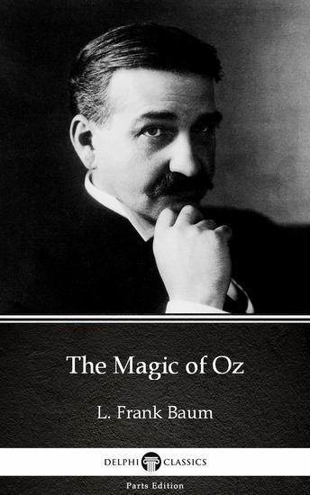 The Magic of Oz by L Frank Baum - Delphi Classics (Illustrated) - cover