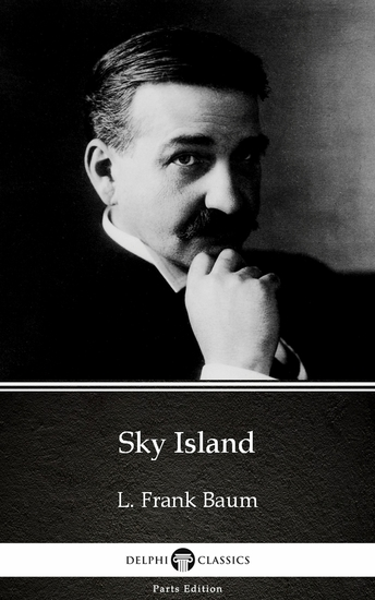 Sky Island by L Frank Baum - Delphi Classics (Illustrated) - cover