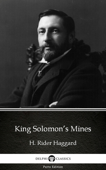 King Solomon's Mines by H Rider Haggard - Delphi Classics (Illustrated) - cover