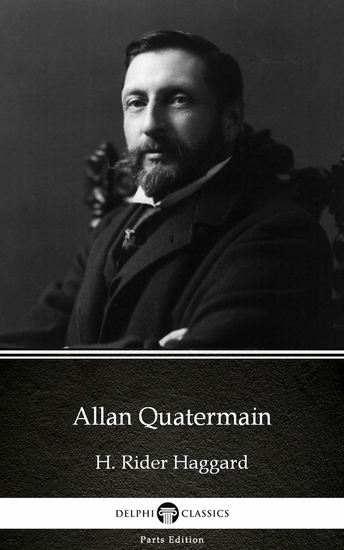 Allan Quatermain by H Rider Haggard - Delphi Classics (Illustrated) - cover