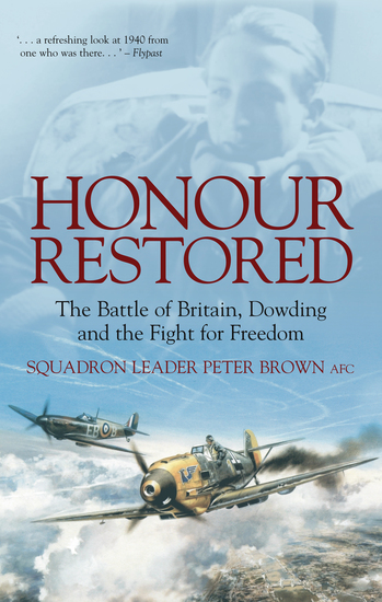 Honour Restored - The Battle of Britain Dowding and the Fight for Freedom - cover