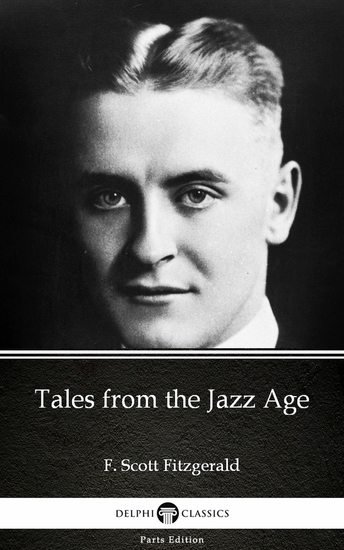 Tales from the Jazz Age by F Scott Fitzgerald - Delphi Classics (Illustrated) - cover