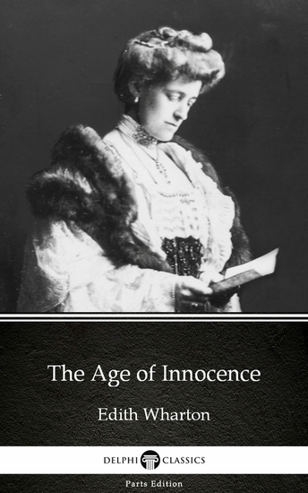The Age of Innocence by Edith Wharton - Delphi Classics (Illustrated) - cover