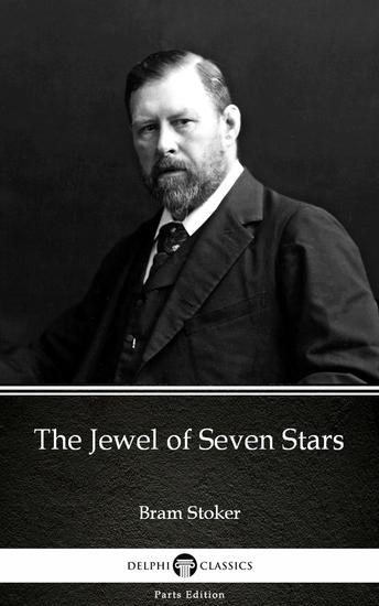 The Jewel of Seven Stars by Bram Stoker - Delphi Classics (Illustrated) - cover