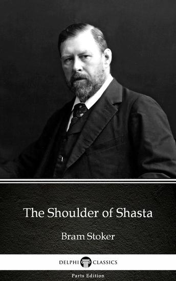 The Shoulder of Shasta by Bram Stoker - Delphi Classics (Illustrated) - cover