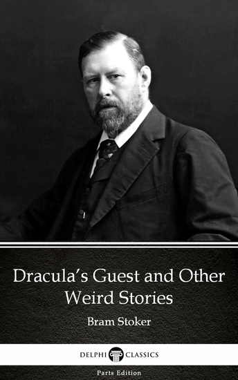 Dracula's Guest and Other Weird Stories by Bram Stoker - Delphi Classics (Illustrated) - cover