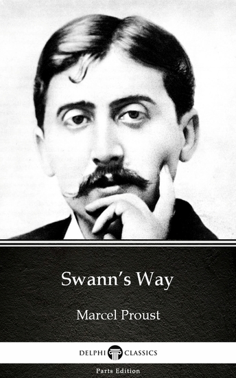 Swann's Way by Marcel Proust - Delphi Classics (Illustrated) - cover