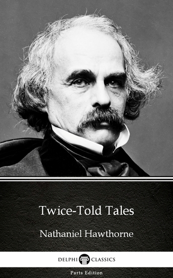 Twice-Told Tales by Nathaniel Hawthorne - Delphi Classics (Illustrated) - cover