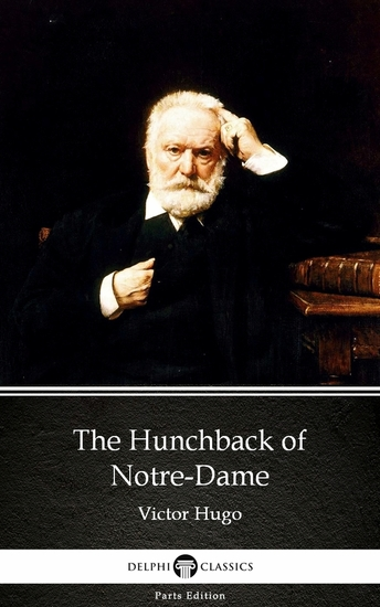 The Hunchback of Notre-Dame by Victor Hugo - Delphi Classics (Illustrated) - cover