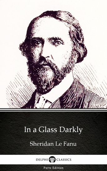 In a Glass Darkly by Sheridan Le Fanu - Delphi Classics (Illustrated) - cover