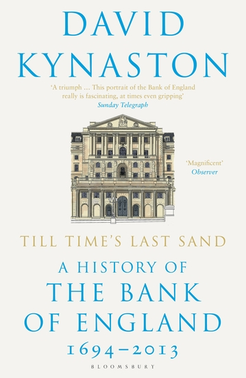 Till Time's Last Sand - A History of the Bank of England 1694-2013 - cover