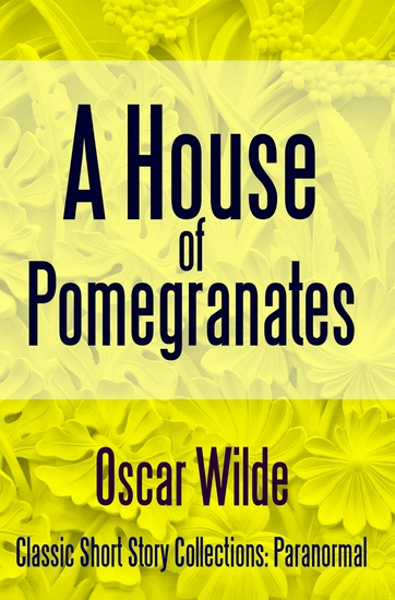 A House of Pomegranates - cover