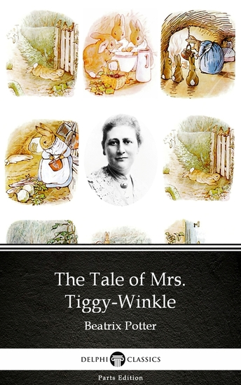 The Tale of Mrs Tiggy-Winkle by Beatrix Potter - Delphi Classics (Illustrated) - cover