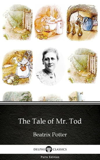 The Tale of Mr Tod by Beatrix Potter - Delphi Classics (Illustrated) - cover