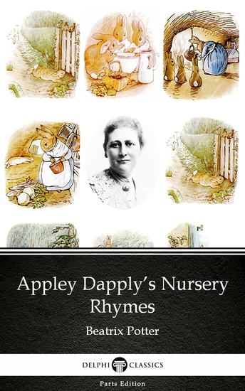 Appley Dapply's Nursery Rhymes by Beatrix Potter - Delphi Classics (Illustrated) - cover
