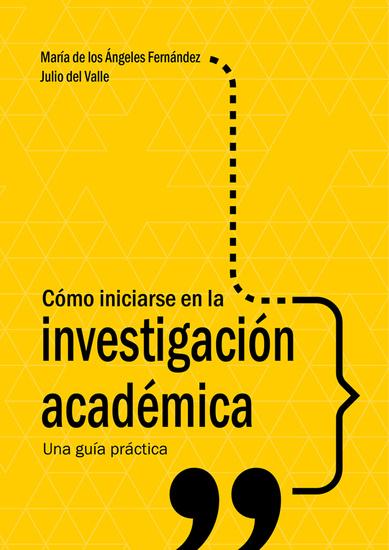 Cómo iniciarse en la investigación académica - Una guía práctica - cover