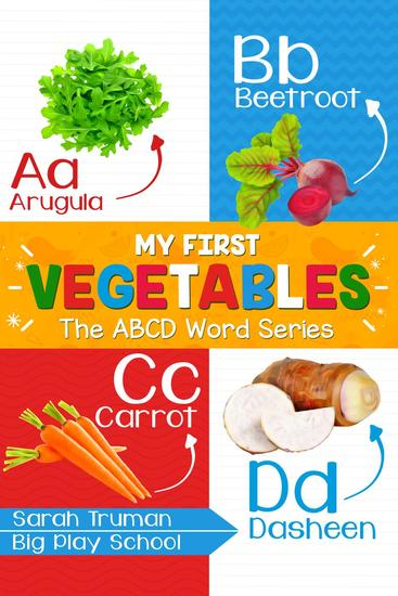 My First Vegetables - The ABCD Word Series - ABCD Word Series #4 - cover