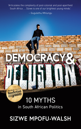 Democracy and Delusion - 10 Myths in South African Politics - cover