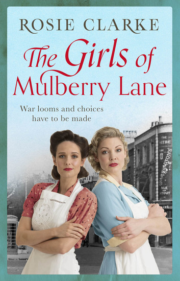 The Girls of Mulberry Lane - A heart-warming war time family saga - cover