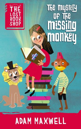 The Mystery of the Missing Monkey - The Lost Bookshop #1 - cover
