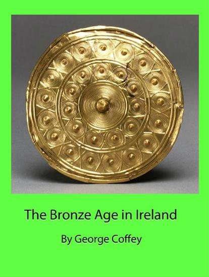 bronze age in ireland essay The arrival of the celts: as the bronze age in ireland drew to a close, there appeared in ireland a new cultural influence developing in the alps of central europe, the celts spread their culture across modern-day germany and france and into the balkans as far as turkey.