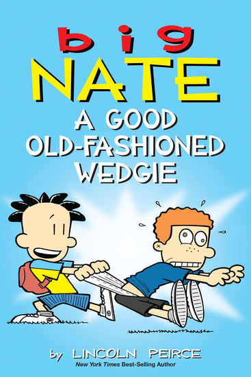 Big Nate: A Good Old-Fashioned Wedgie - cover