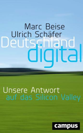Deutschland digital - Unsere Antwort auf das Silicon Valley - cover
